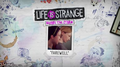Рецензия: Life is Strange: Before the Storm – Farewell