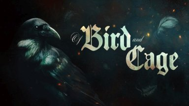 Превью: Of Bird and Cage